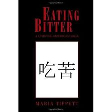Eating Bitter -A Chinese American Saga